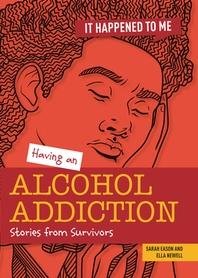 Having an Alcohol Addiction