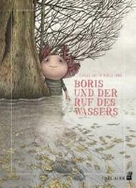Boris und der Ruf des Wassers