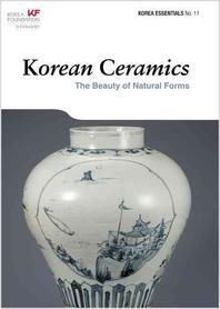 Korea Ceramics: The Beauty of Natural Forma (Paperback)