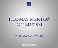 Thomas Merton on Sufism