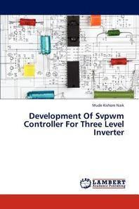Development Of Svpwm Controller For Three Level Inverter
