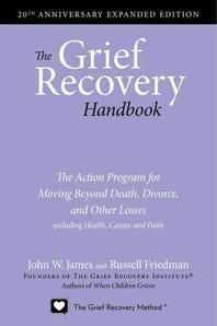 The Grief Recovery Handbook, 20th Anniversary Expanded Edition