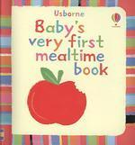 Baby's Very First Mealtime Book