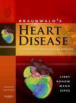 Braunwald's Heart Disease, 8/e : A Textbook of Cardiovascular Medicine