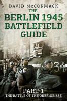 The Berlin 1945 Battlefield Guide