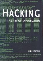 Hacking :the Art of Exploitation