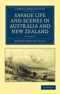 Savage Life and Scenes in Australia and New Zealand - Volume  2