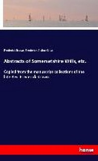 Abstracts of Somersetshire Wills, etc.