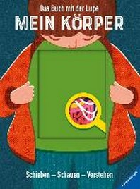 Das Buch mit der Lupe: Mein Koerper