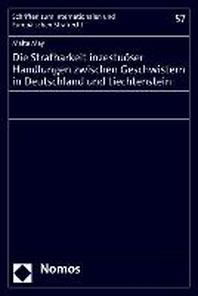 Die Strafbarkeit Inzestuoser Handlungen Zwischen Geschwistern in Deutschland Und Liechtenstein