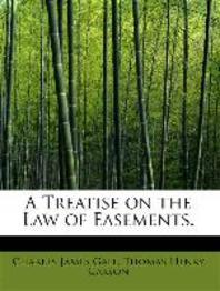 A Treatise on the Law of Easements.