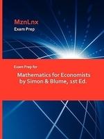 Exam Prep for Mathematics for Economists by Simon & Blume, 1st Ed.