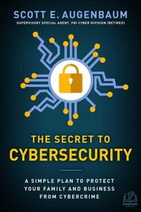 The Secret to Cybersecurity