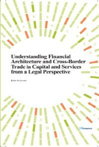 Understanding Financial Architecture and Cross-Border Trade in Capital and Services From a Legal Per