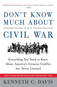 Don't Know Much About(r) the Civil War