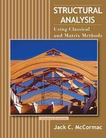 Structural Analysis: Using Classical and Matrix Methods