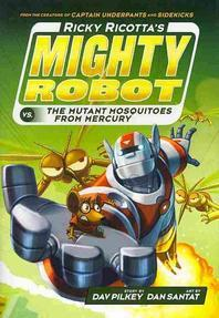 Ricky Ricotta's Mighty Robot vs. the Mutant Mosquitoes from Mercury (Ricky Ricotta's Mighty Robot #2