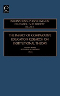 The Impact of Comparative Education Research on Institutional Theory