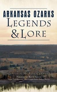 Arkansas Ozarks Legends and Lore