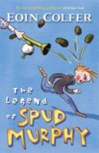 The Legend of Spud Murphy. Eoin Colfer
