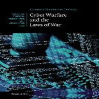 Cyber Warfare and the Laws of War