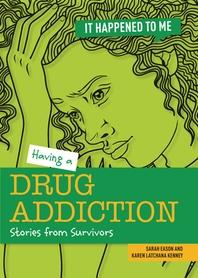 Having a Drug Addiction
