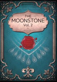 월장석(月長石), 2부 [영문학 최초 추리소설] : The Moonstone, Vol. 2 (영문판)