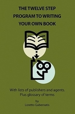 The Twelve Step Program to Writing Your Own Book