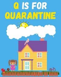 Q is for Quarantine