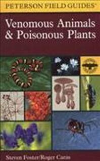 A Peterson Field Guide to Venomous Animals and Poisonous Plants