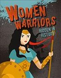 Women Warriors Hidden in History