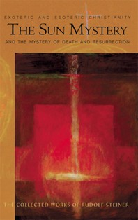 The Sun Mystery and the Mystery of Death and Resurrection