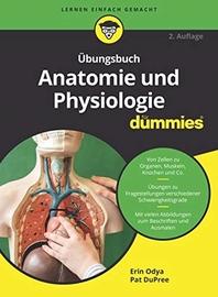 ?bungsbuch Anatomie und Physiologie fuer Dummies