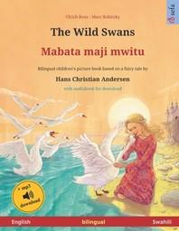 The Wild Swans - Mabata maji mwitu (English - Swahili). Based on a fairy tale by Hans Christian Andersen