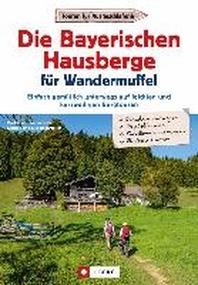 Die Bayerischen Hausberge fuer Wandermuffel