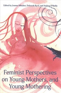 Feminist Perspectives on Young Mothers and Young Mothering