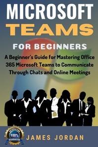 Microsoft Teams For Beginners