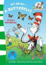 My Oh My, a Butterfly. Based on the Characters Created by Dr Seuss