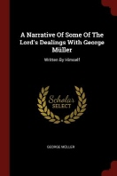 A Narrative of Some of the Lord's Dealings with George Muller