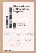 Bioremediation of Recalcitrant Organics