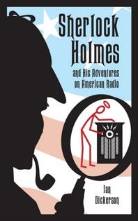 Sherlock Holmes and his Adventures on American Radio (hardback)