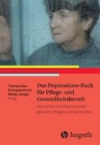 Das Depressions-Buch fuer Pflege- und Gesundheitsberufe