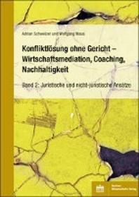 Konfliktloesung ohne Gericht - Mediation, Coaching, Nachhaltigkeit