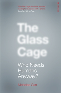 The Glass Cage  Where Automation is Taking Us