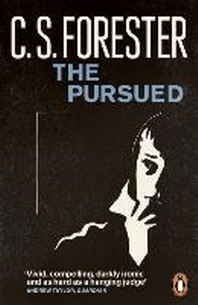 The Pursued. C.S. Forester
