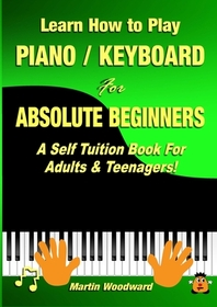 Learn How to Play Piano / Keyboard For Absolute Beginners