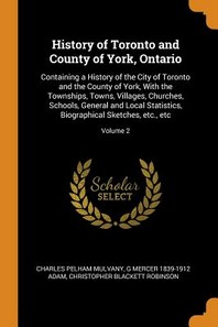History of Toronto and County of York, Ontario