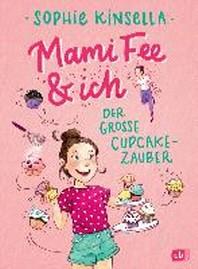 Mami Fee & ich - Der grosse Cupcake-Zauber