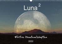 Luna 2 - Fiktive Mondlandschaften (Wandkalender 2022 DIN A3 quer)