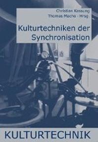 Kulturtechniken der Synchronisation